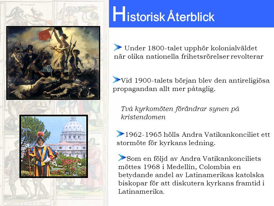 Under 1800-talet upphör kolonialväldet när olika nationella frihetsrörelser revolterar H istorisk Återblick Vid 1900-talets början blev den antireligiösa propagandan allt mer påtaglig.