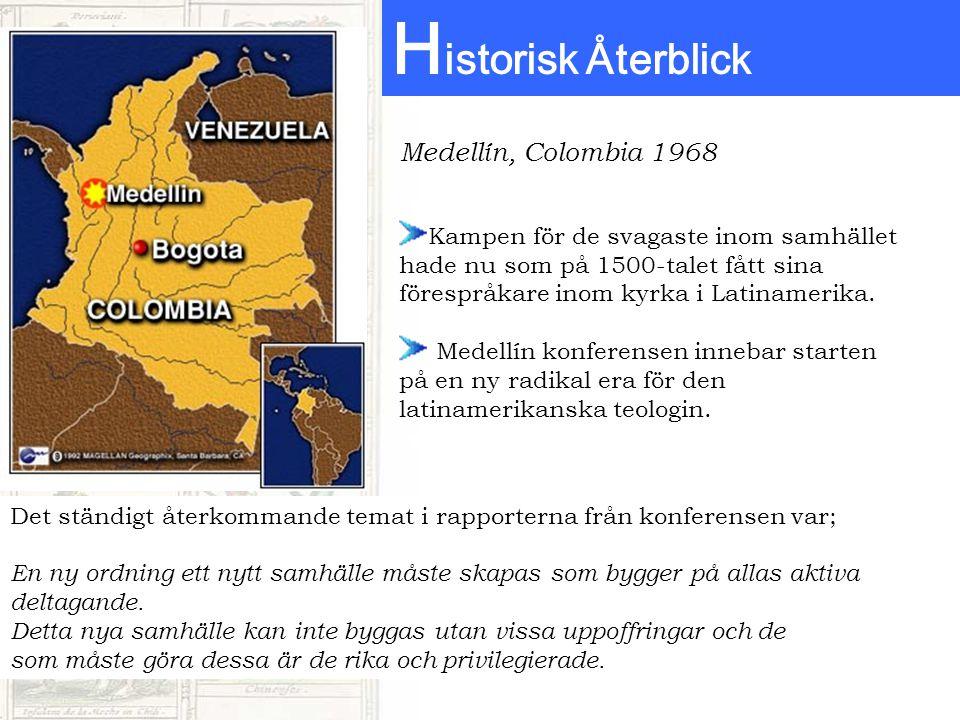H istorisk Återblick Medellín, Colombia 1968 Det ständigt återkommande temat i rapporterna från konferensen var; En ny ordning ett nytt samhälle måste skapas som bygger på allas aktiva deltagande.