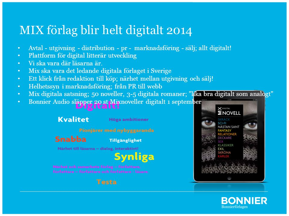 MIX förlag blir helt digitalt 2014 • Avtal - utgivning - distribution - pr - marknadsföring - sälj; allt digitalt.
