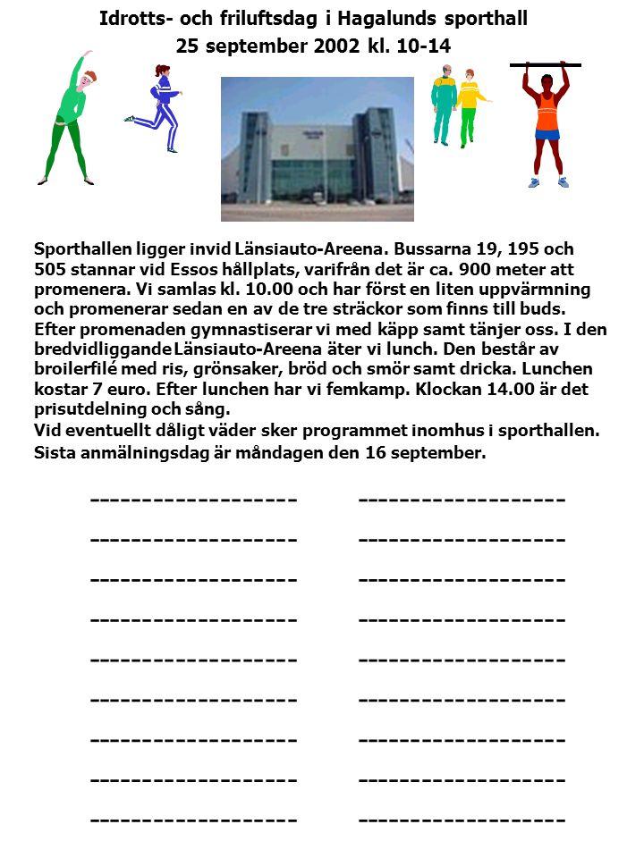 •------------------- • Idrotts- och friluftsdag i Hagalunds sporthall 25 september 2002 kl.
