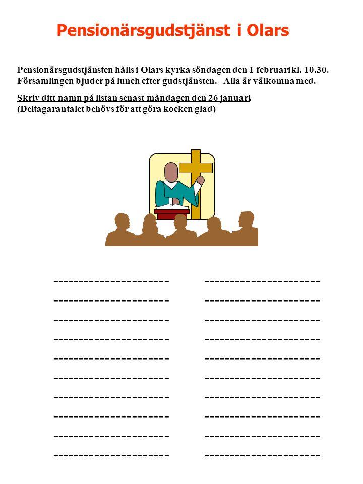 Pensionärsgudstjänst i Olars •---------------------- • Pensionärsgudstjänsten hålls iOlars kyrka söndagen den 1 februarikl.