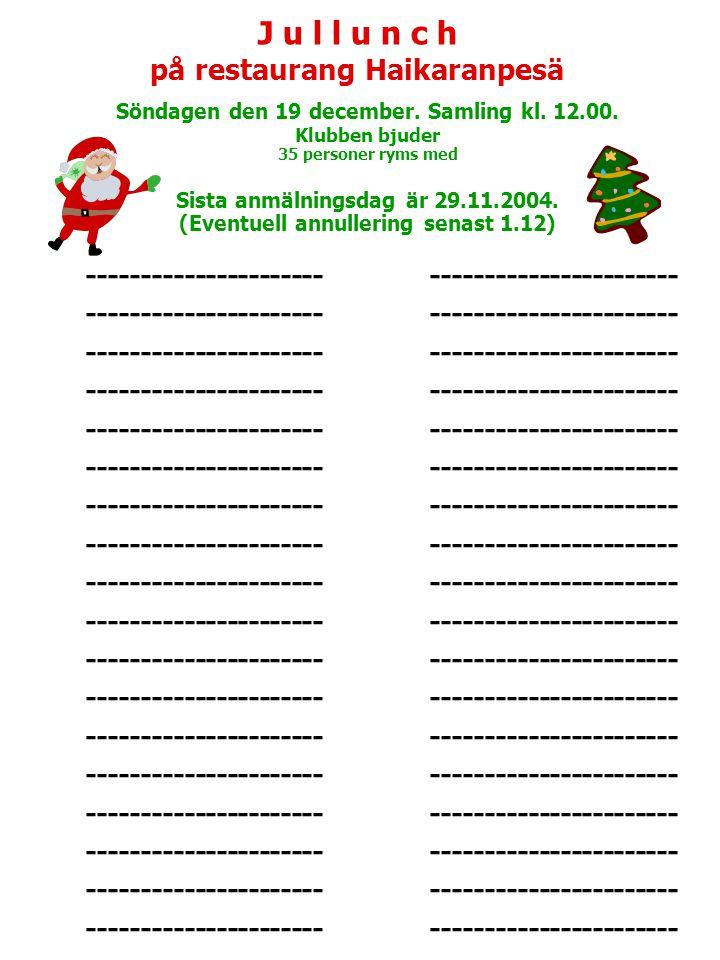 J u l l u n c h på restaurang Haikaranpesä Söndagen den 19 december.