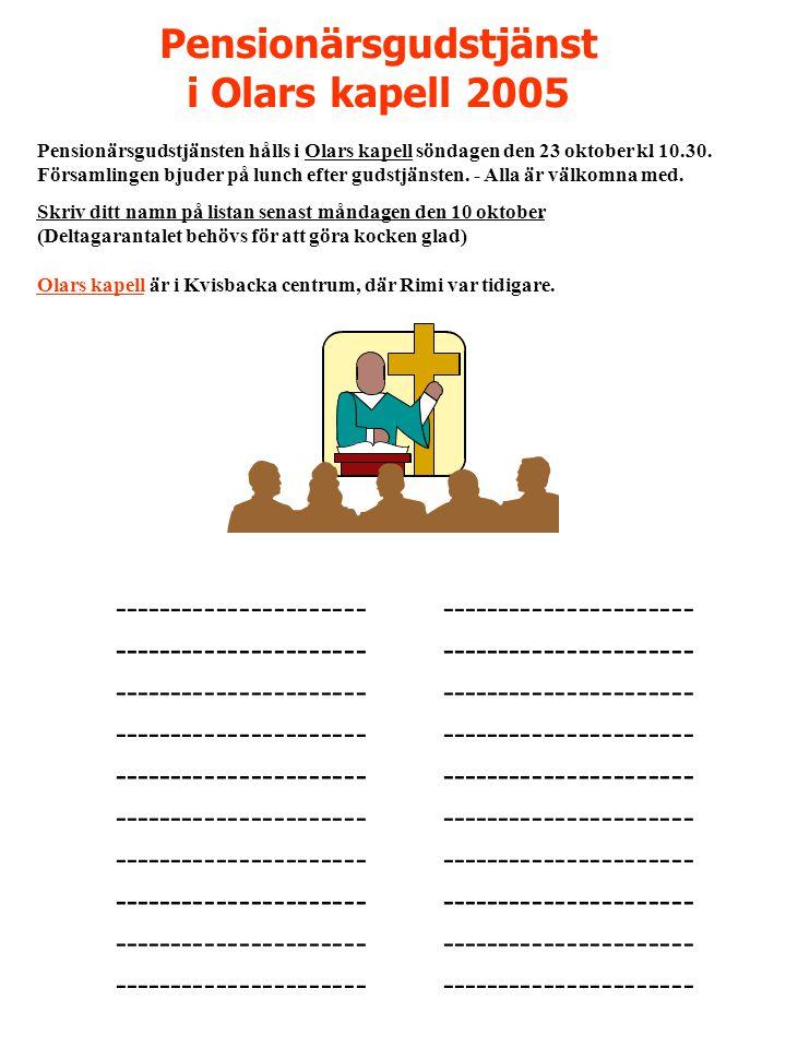 Pensionärsgudstjänst i Olars kapell 2005 •---------------------- •.