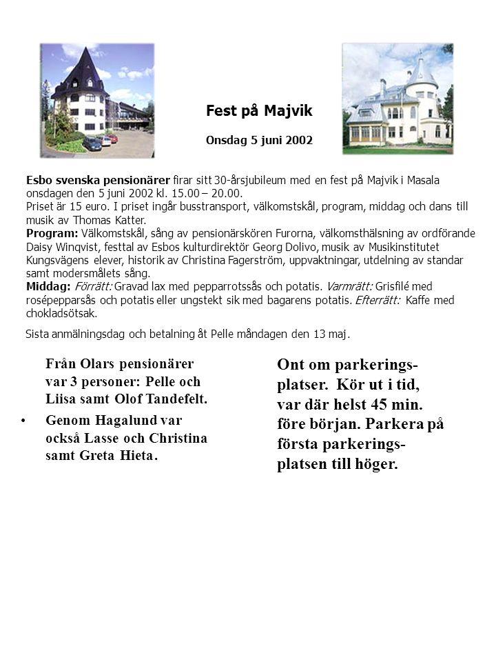 • Från Olars pensionärer var 3 personer: Pelle och Liisa samt Olof Tandefelt.