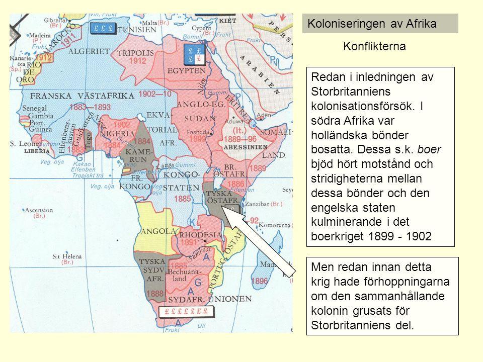 Koloniseringen av Afrika Konflikterna Redan i inledningen av Storbritanniens kolonisationsförsök. I södra Afrika var holländska bönder bosatta. Dessa