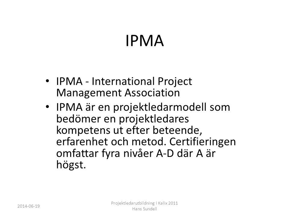 IPMA • IPMA - International Project Management Association • IPMA är en projektledarmodell som bedömer en projektledares kompetens ut efter beteende, erfarenhet och metod.