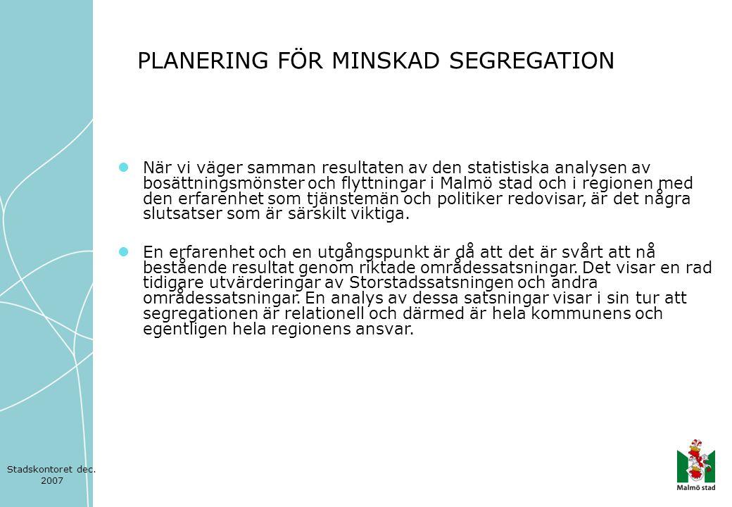  När vi väger samman resultaten av den statistiska analysen av bosättningsmönster och flyttningar i Malmö stad och i regionen med den erfarenhet som