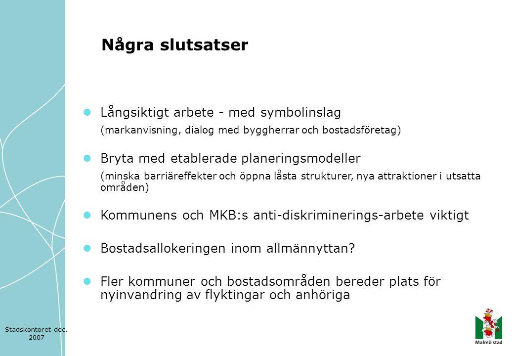 Långsiktigt arbete - med symbolinslag (markanvisning, dialog med byggherrar och bostadsföretag)  Bryta med etablerade planeringsmodeller (minska ba