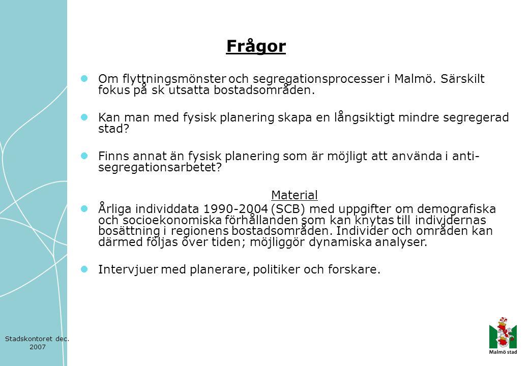 Stadskontoret dec. 2007  Om flyttningsmönster och segregationsprocesser i Malmö. Särskilt fokus på sk utsatta bostadsområden.  Kan man med fysisk pl