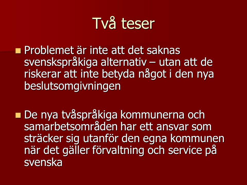 Två teser  Problemet är inte att det saknas svenskspråkiga alternativ – utan att de riskerar att inte betyda något i den nya beslutsomgivningen  De