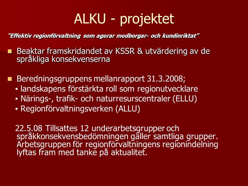 """ALKU - projektet """"Effektiv regionförvaltning som agerar medborgar- och kundinriktat""""  Beaktar framskridandet av KSSR & utvärdering av de språkliga ko"""