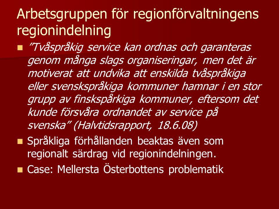 """Arbetsgruppen för regionförvaltningens regionindelning   """"Tvåspråkig service kan ordnas och garanteras genom många slags organiseringar, men det är"""