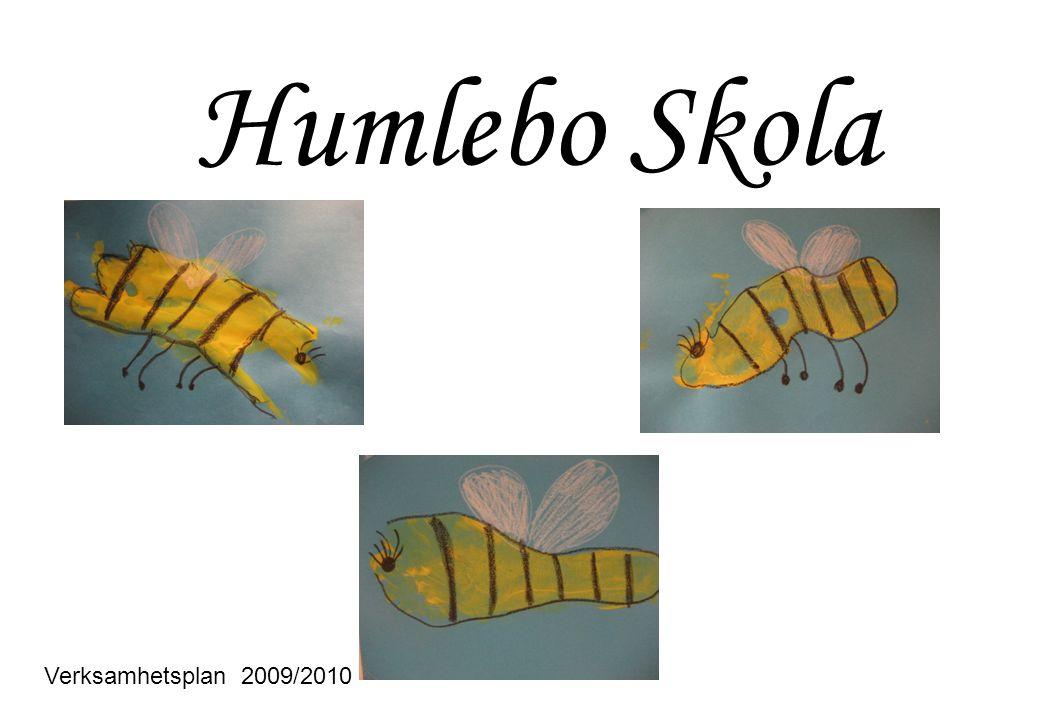 Humlebo Skolas miljö präglas av trivsel, tolerans, trygghet, kreativitet, ansvar och glädje där varje person känner sig betydelsefull.