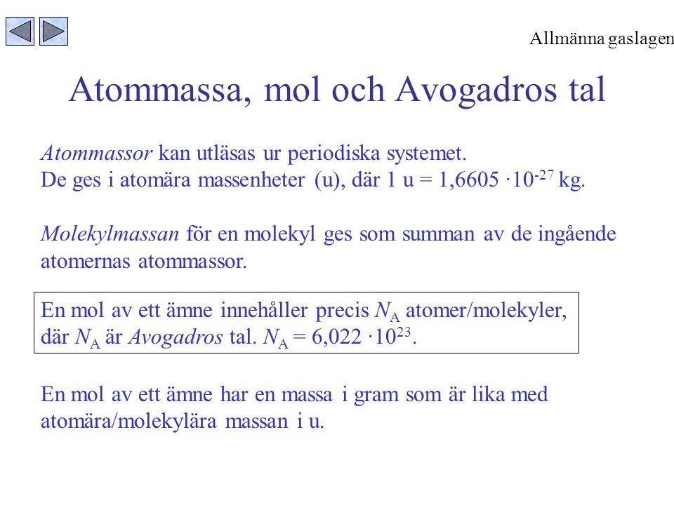 Det absoluta trycket för en ideal gas är direkt proportionellt mot Kelvin temperaturen, T, och mot antalet mol, n, av gasen, och omvänt proportionellt mot gasens volym, V: P = R(nT/V) där R är universella gaskonstanten som har värdet 8,31 J/(mol·K) i SI-enheter.