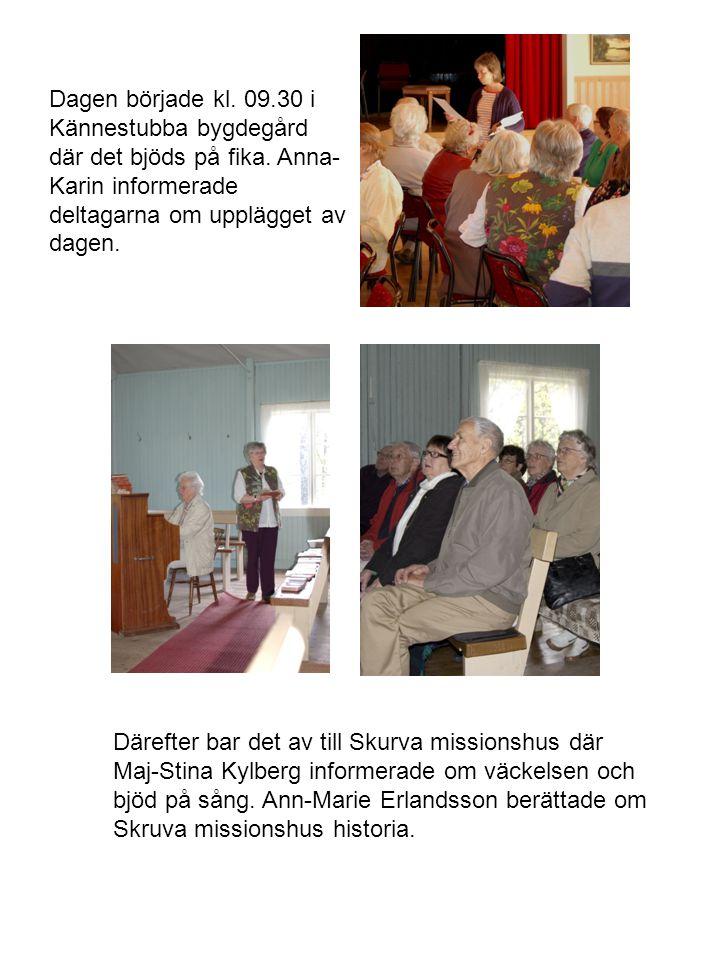 Dagen började kl.09.30 i Kännestubba bygdegård där det bjöds på fika.