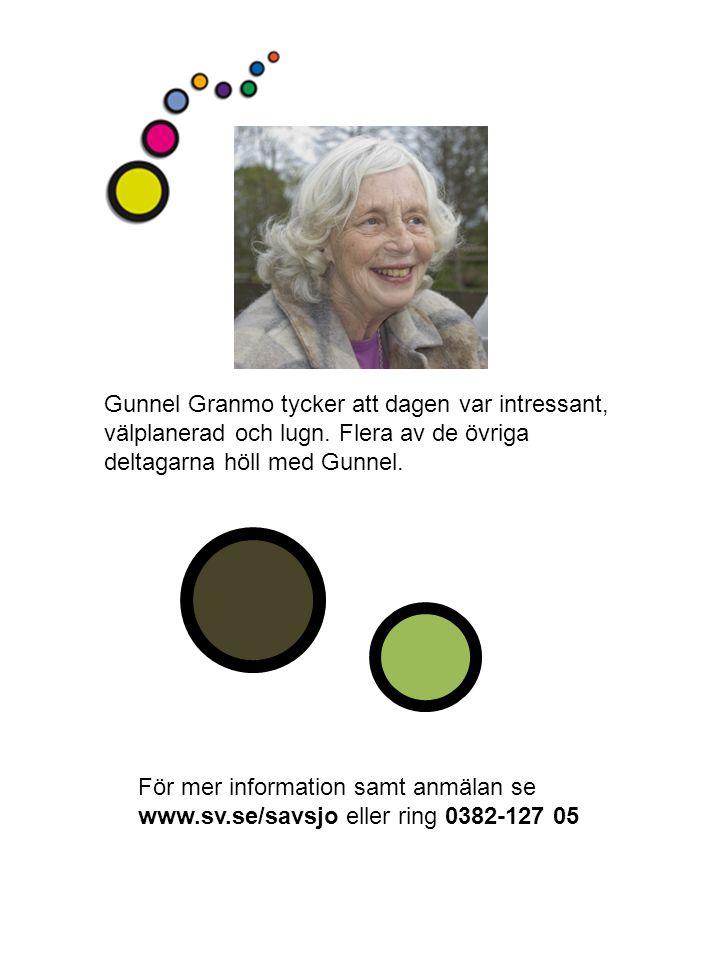 Gunnel Granmo tycker att dagen var intressant, välplanerad och lugn.