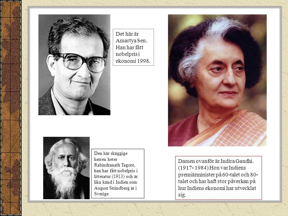 Den här skäggige herren heter Rabindranath Tagore, han har fått nobelpris i litteratur (1913) och är lika känd i Indien som August Strindberg är i Sverige.