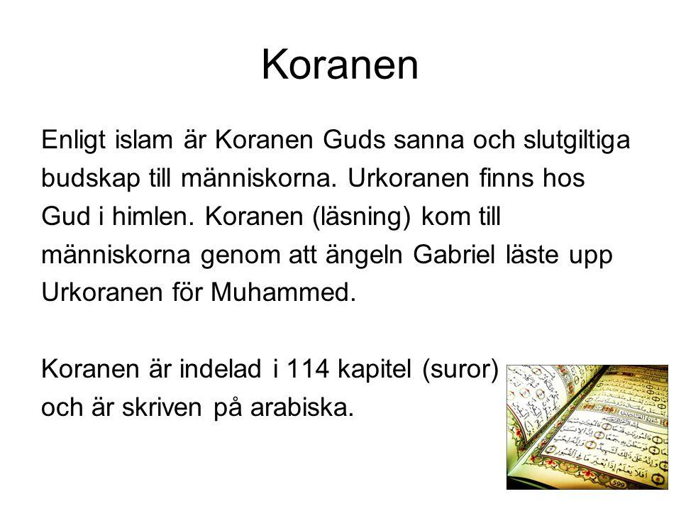 Koranen Enligt islam är Koranen Guds sanna och slutgiltiga budskap till människorna. Urkoranen finns hos Gud i himlen. Koranen (läsning) kom till männ