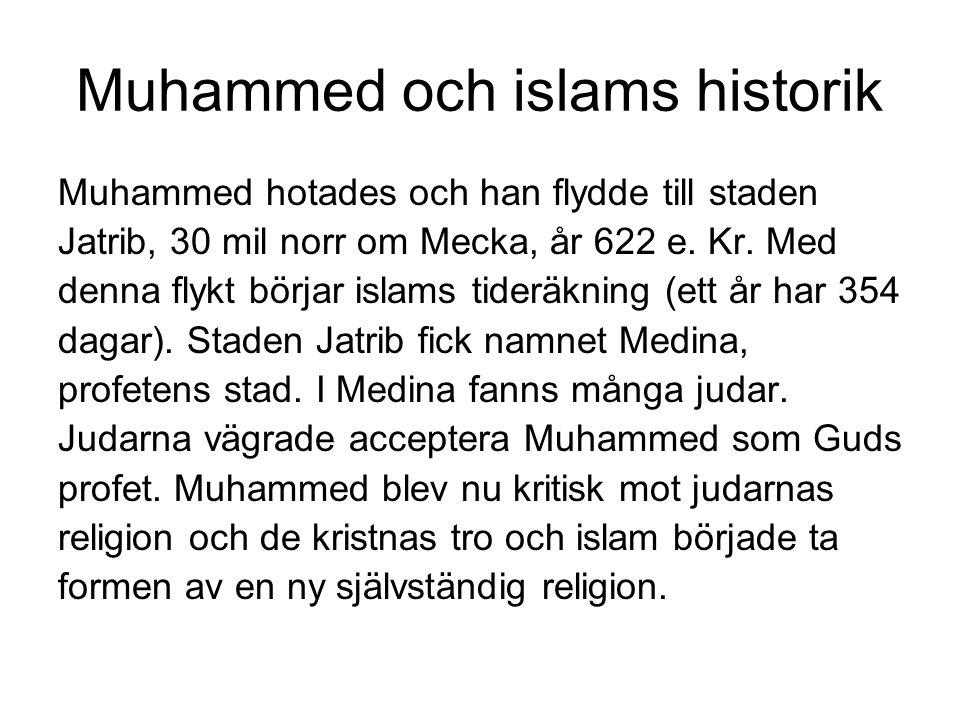 Muhammed och islams historik Muhammed hotades och han flydde till staden Jatrib, 30 mil norr om Mecka, år 622 e. Kr. Med denna flykt börjar islams tid