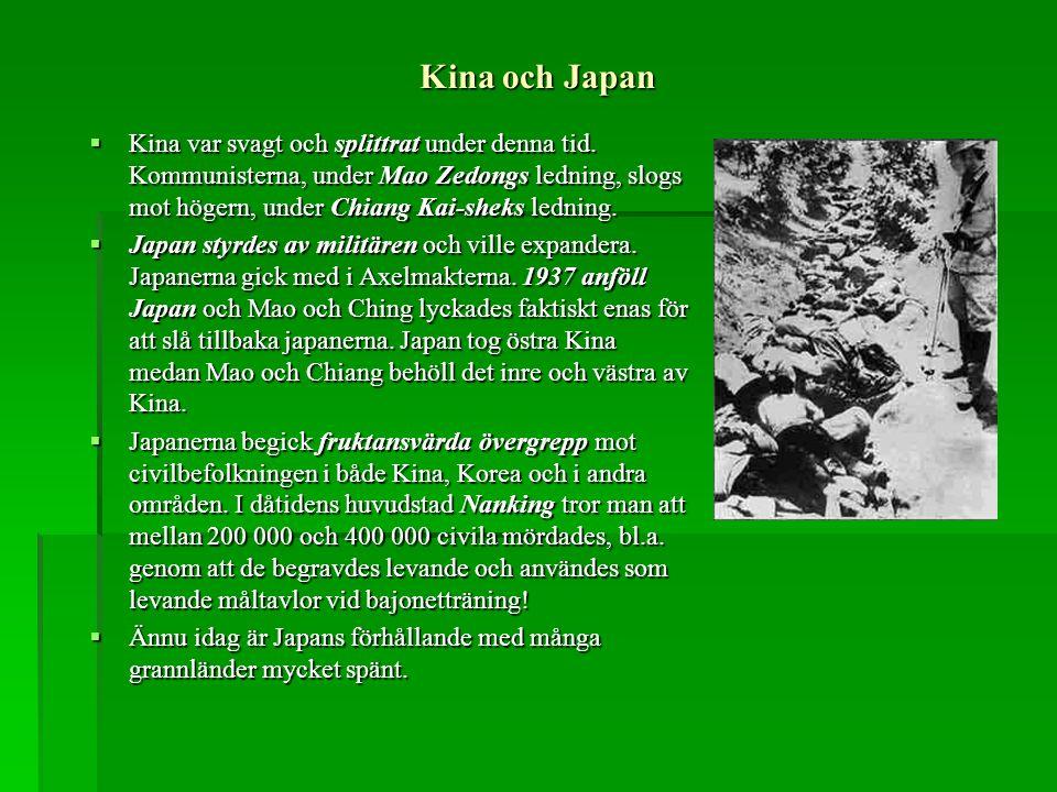 Kina och Japan  Kina var svagt och splittrat under denna tid. Kommunisterna, under Mao Zedongs ledning, slogs mot högern, under Chiang Kai-sheks ledn
