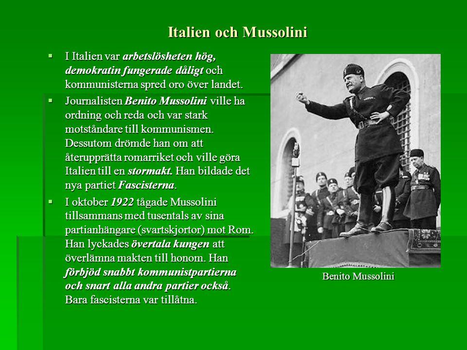 Italien och Mussolini  I Italien var arbetslösheten hög, demokratin fungerade dåligt och kommunisterna spred oro över landet.  Journalisten Benito M