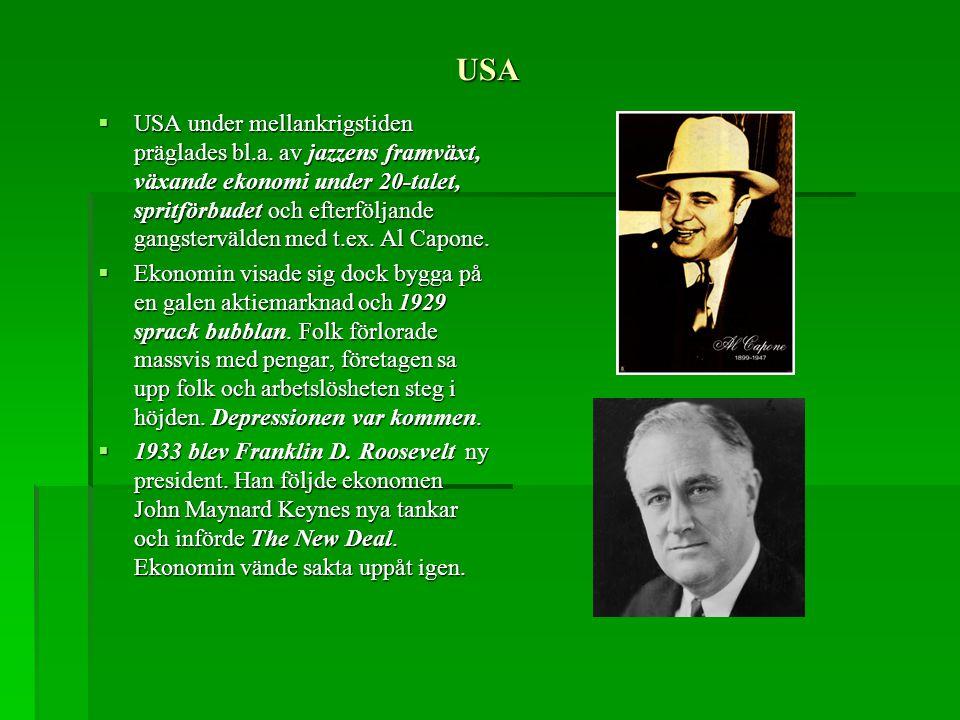 USA  USA under mellankrigstiden präglades bl.a. av jazzens framväxt, växande ekonomi under 20-talet, spritförbudet och efterföljande gangstervälden m
