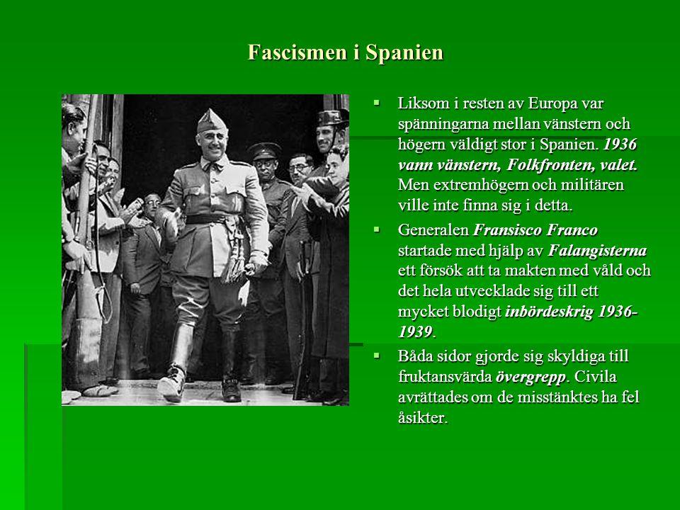 Fascismen i Spanien  Liksom i resten av Europa var spänningarna mellan vänstern och högern väldigt stor i Spanien. 1936 vann vänstern, Folkfronten, v