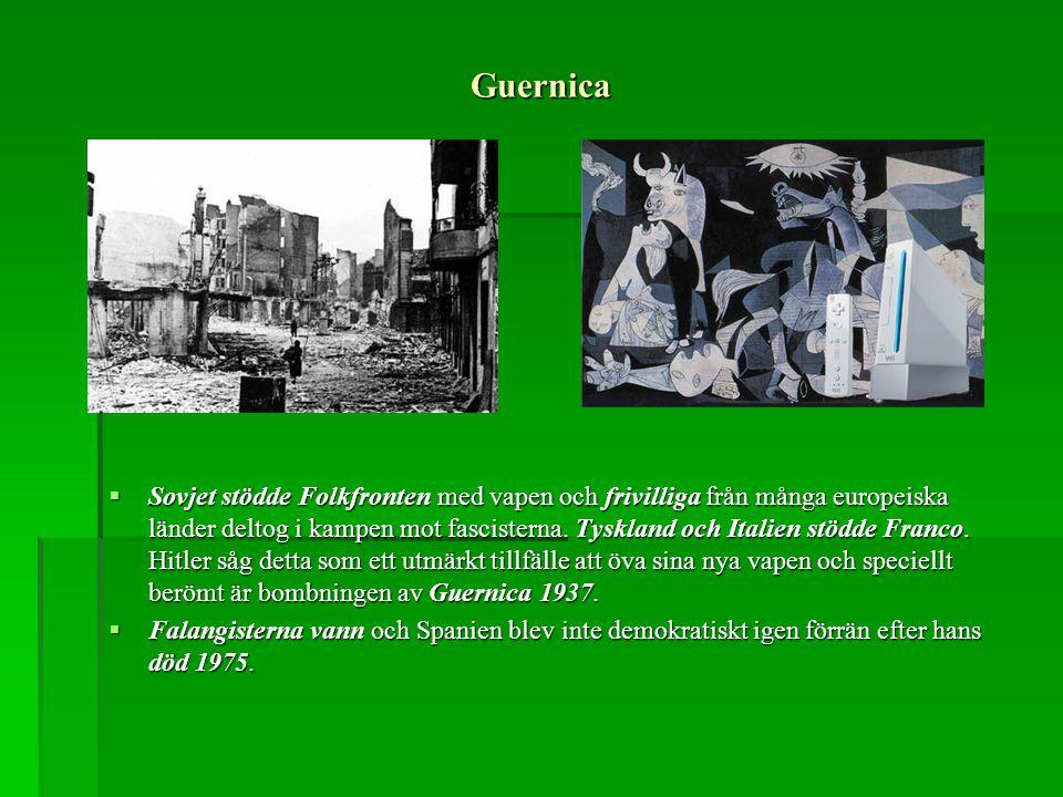 Guernica  Sovjet stödde Folkfronten med vapen och frivilliga från många europeiska länder deltog i kampen mot fascisterna. Tyskland och Italien stödd