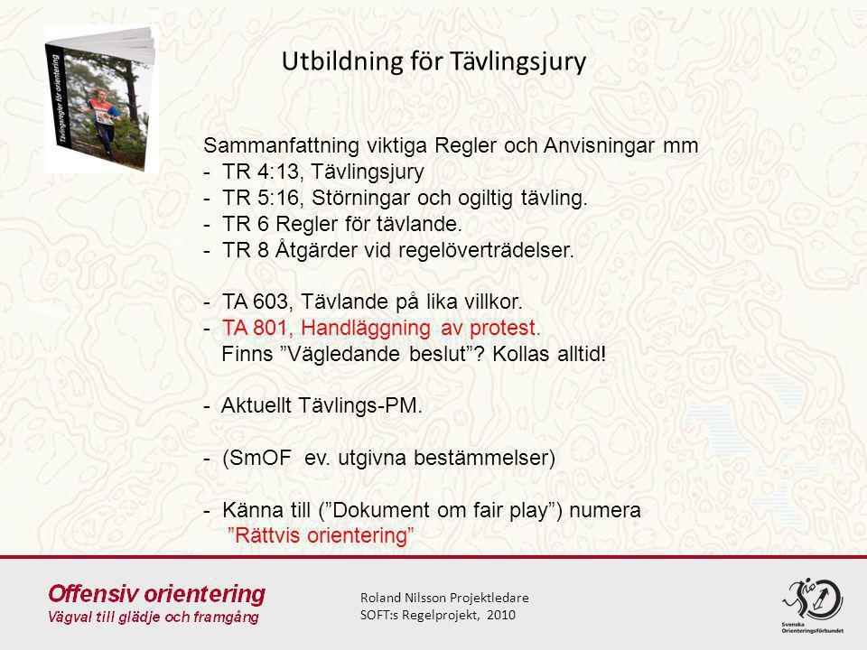 Utbildning för Tävlingsjury Roland Nilsson Projektledare SOFT:s Regelprojekt, 2010 Sammanfattning viktiga Regler och Anvisningar mm - TR 4:13, Tävlingsjury - TR 5:16, Störningar och ogiltig tävling.