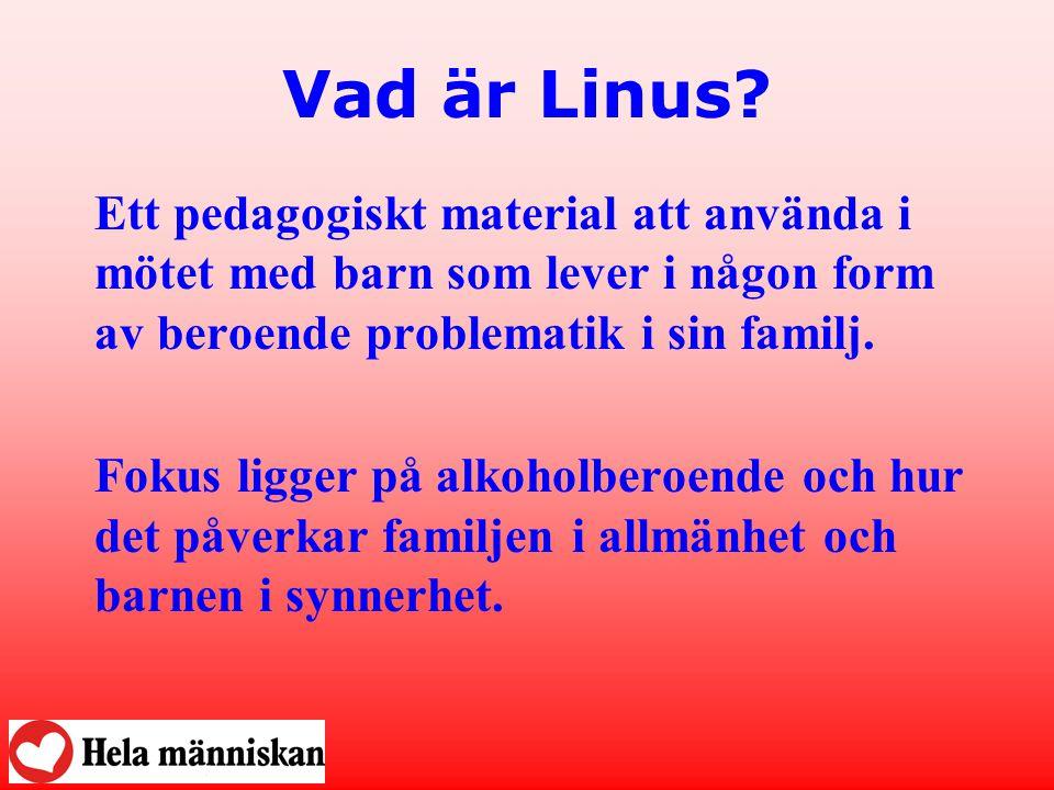 Vad är Linus? Ett pedagogiskt material att använda i mötet med barn som lever i någon form av beroende problematik i sin familj. Fokus ligger på alkoh