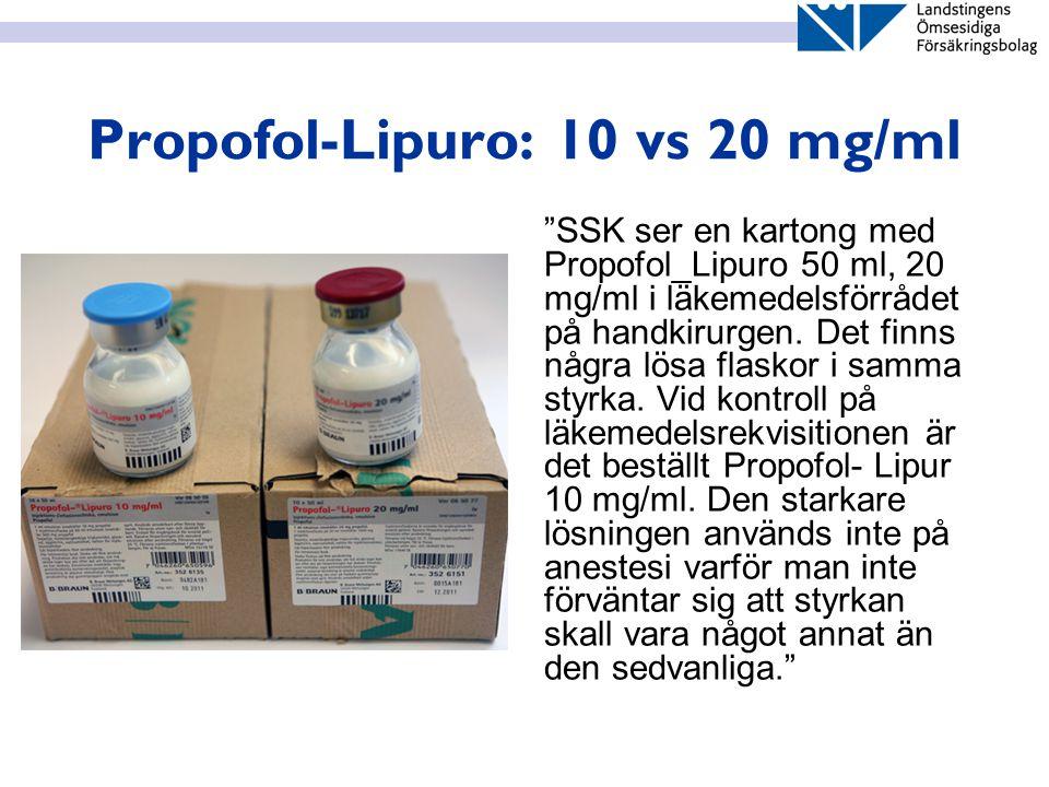"""Propofol-Lipuro: 10 vs 20 mg/ml """"SSK ser en kartong med Propofol_Lipuro 50 ml, 20 mg/ml i läkemedelsförrådet på handkirurgen. Det finns några lösa fla"""