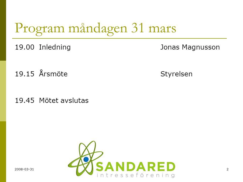 2 Program måndagen 31 mars 19.00InledningJonas Magnusson 19.15ÅrsmöteStyrelsen 19.45Mötet avslutas