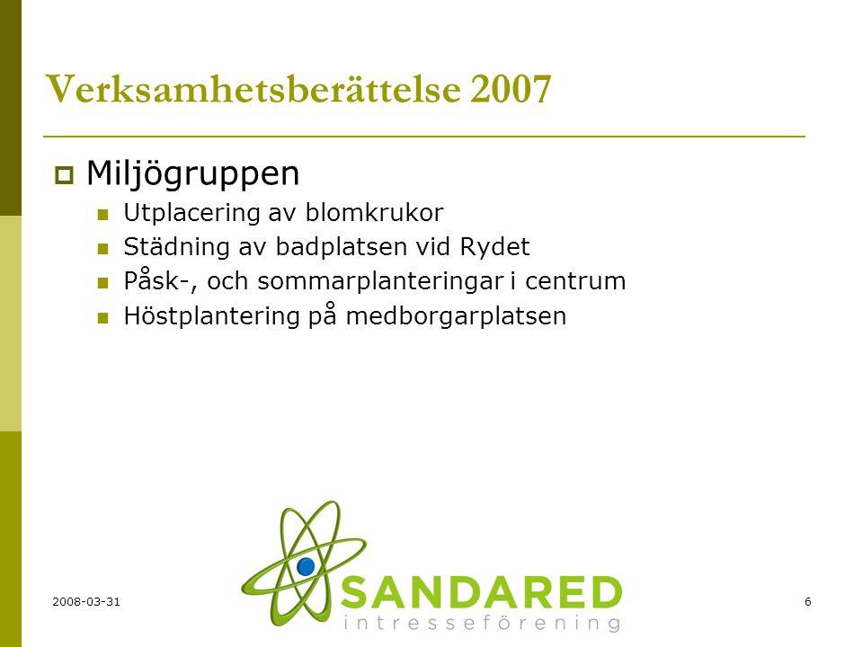 2008-03-316 Verksamhetsberättelse 2007  Miljögruppen  Utplacering av blomkrukor  Städning av badplatsen vid Rydet  Påsk-, och sommarplanteringar i