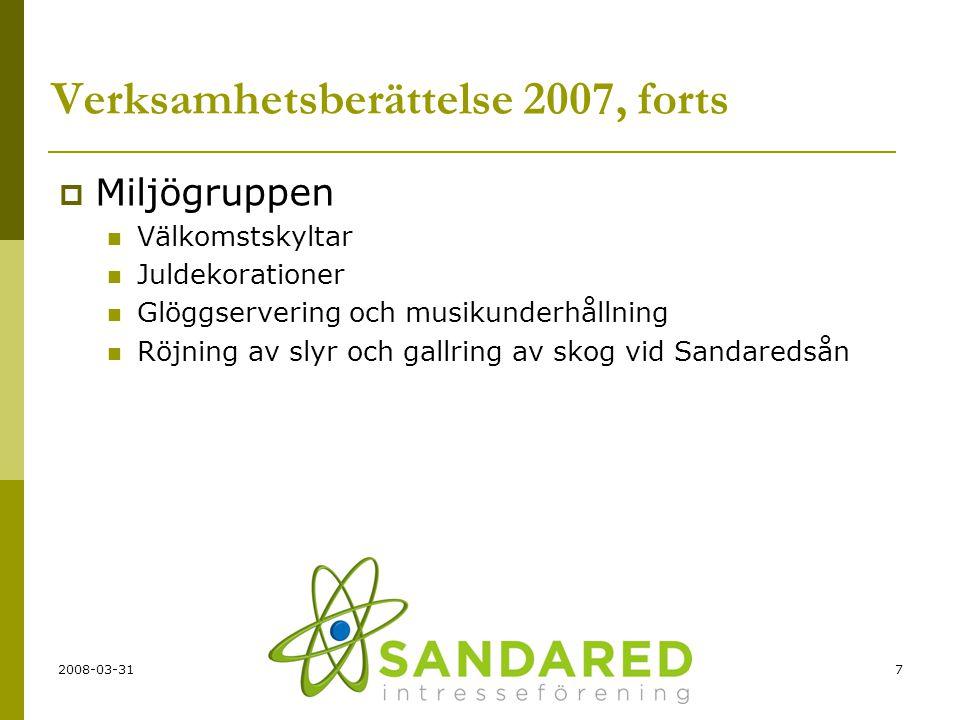 2008-03-317 Verksamhetsberättelse 2007, forts  Miljögruppen  Välkomstskyltar  Juldekorationer  Glöggservering och musikunderhållning  Röjning av