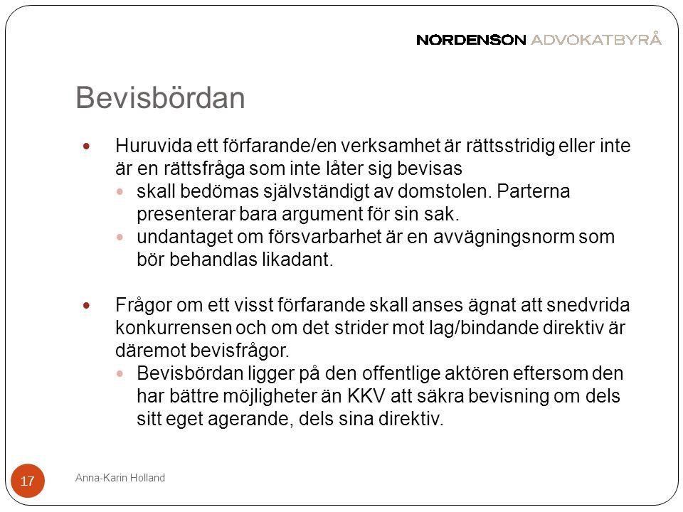 Bevisbördan Anna-Karin Holland 17  Huruvida ett förfarande/en verksamhet är rättsstridig eller inte är en rättsfråga som inte låter sig bevisas  ska