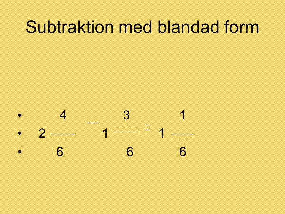Subtraktion med blandad form • 4 3 1 • 2 1 1 • 6 6 6