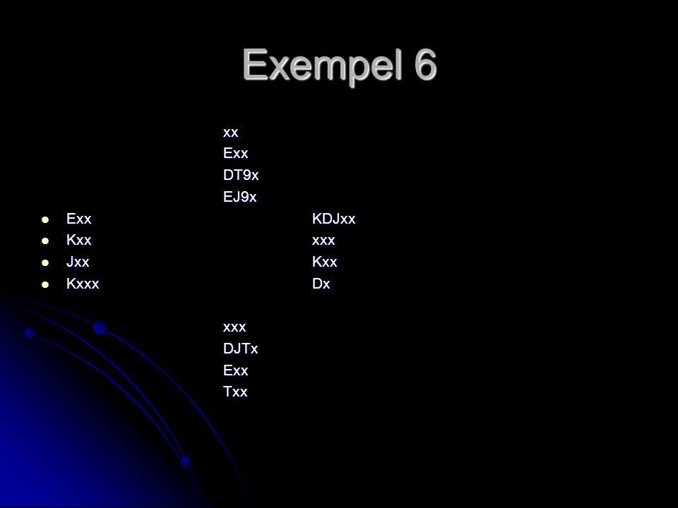 Exempel 6 xx xx Exx Exx DT9x DT9x EJ9x EJ9x  ExxKDJxx  Kxxxxx  JxxKxx  KxxxDx xxx xxx DJTx DJTx Exx Exx Txx Txx