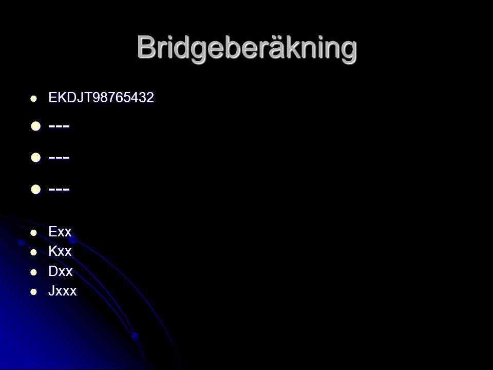 Bridgeberäkning  EKDJT98765432  ---  Exx  Kxx  Dxx  Jxxx