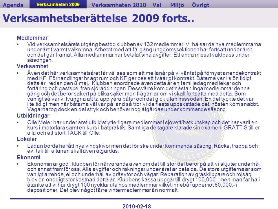 ValVerksamheten 2010MiljöAgendaÖvrigt 2010-02-18 Verksamhetsberättelse 2009 forts.. Medlemmar •Vid verksamhetsårets utgång bestod klubben av 132 medle