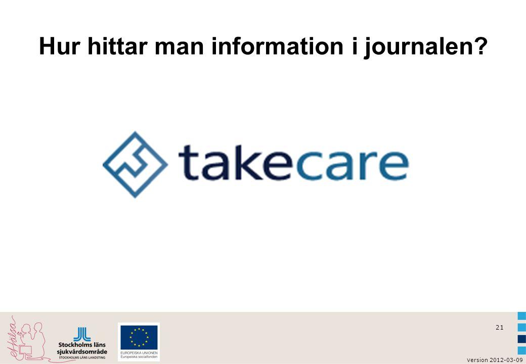 v ersion 2012-03-09 21 Hur hittar man information i journalen?