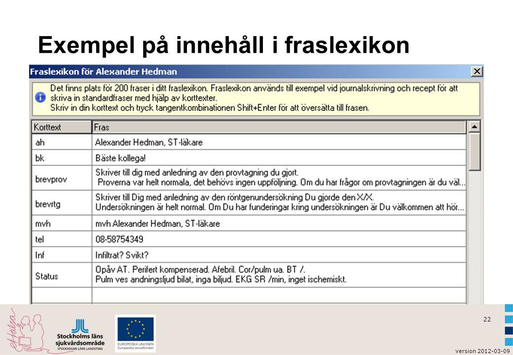 v ersion 2012-03-09 22 Exempel på innehåll i fraslexikon