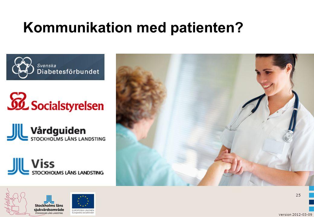 v ersion 2012-03-09 25 Kommunikation med patienten?