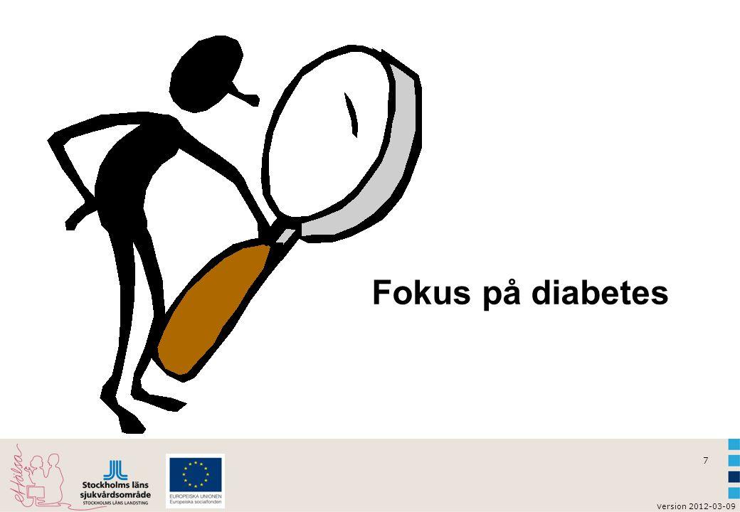 v ersion 2012-03-09 7 Fokus på diabetes
