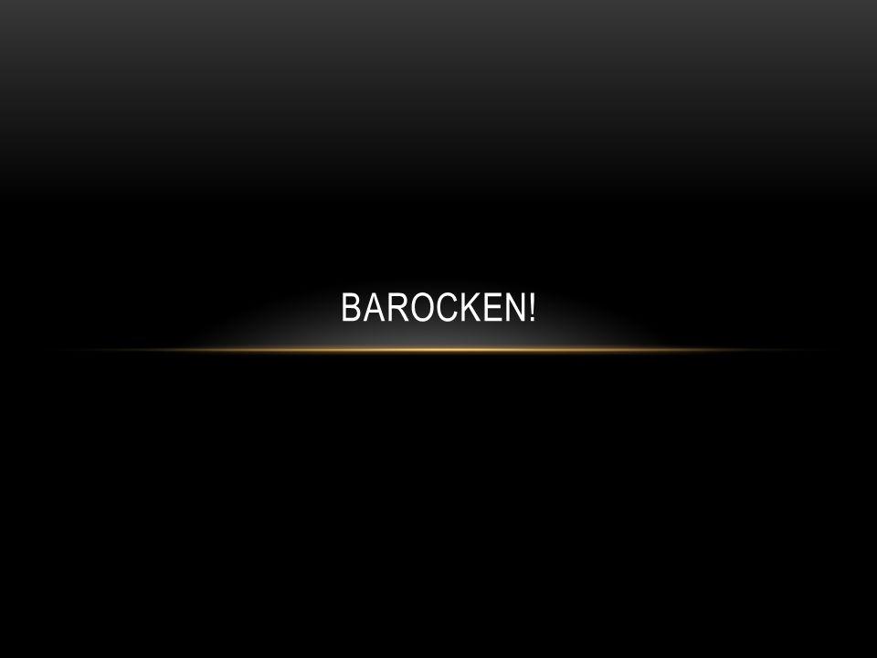 Barocken var år 1600-1750.Barockmusikens tid var feodalsamhällets sista århundraden.