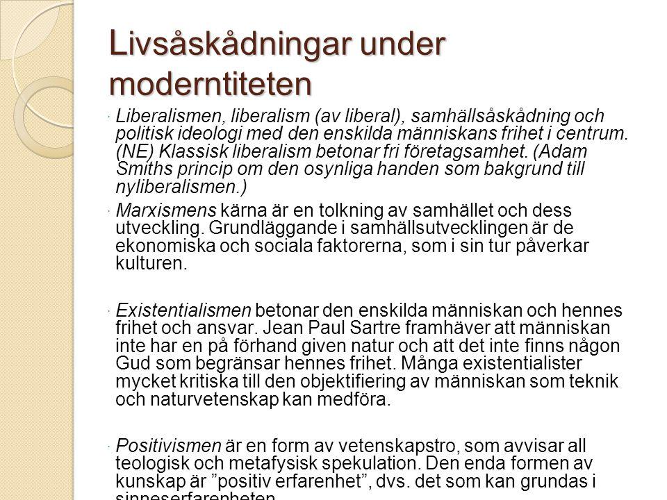 Sekulära livsåskådningar i det senmoderna samhället  Knutna till motståndsrörelser (t.ex.