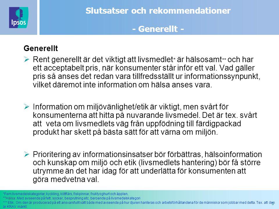 3 Slutsatser och rekommendationer - Generellt - Generellt  Rent generellt är det viktigt att livsmedlet * är hälsosamt ** och har ett acceptabelt pri