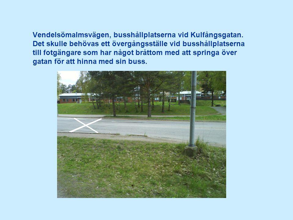 Vendelsömalmsvägen, busshållplatserna vid Kulfångsgatan.