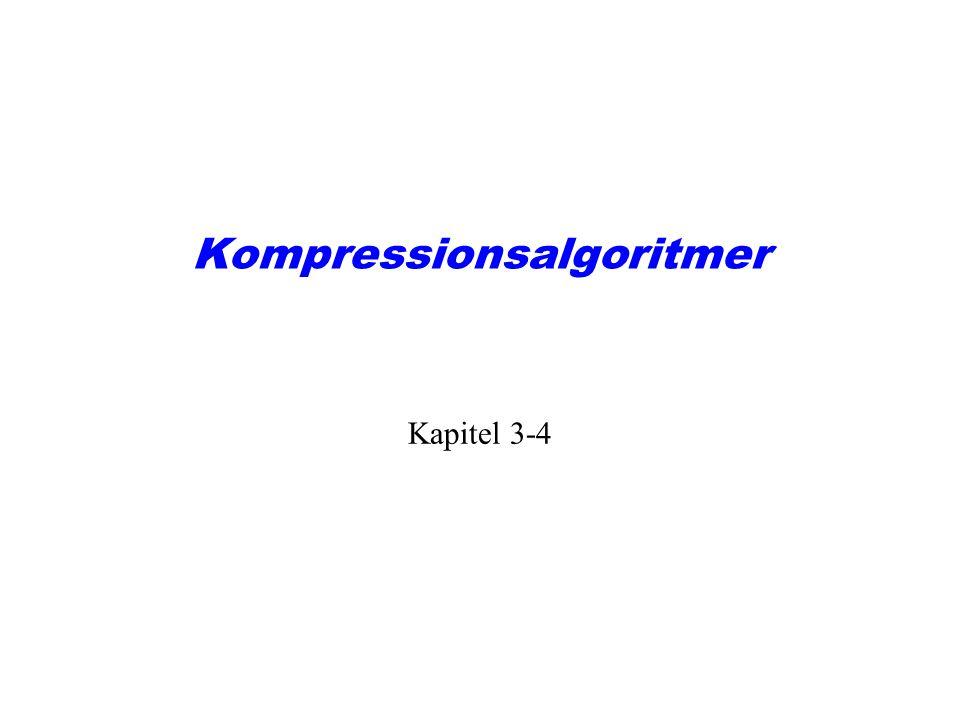 Kompressionsalgoritmer Kapitel 3-4
