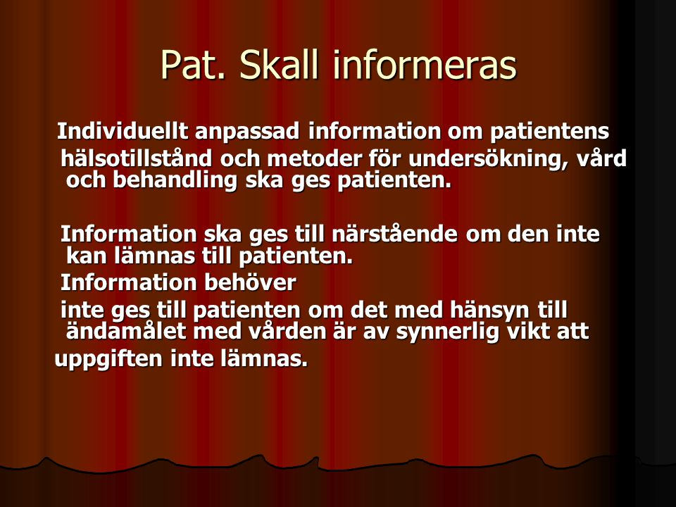 Pat. Skall informeras Individuellt anpassad information om patientens Individuellt anpassad information om patientens hälsotillstånd och metoder för u