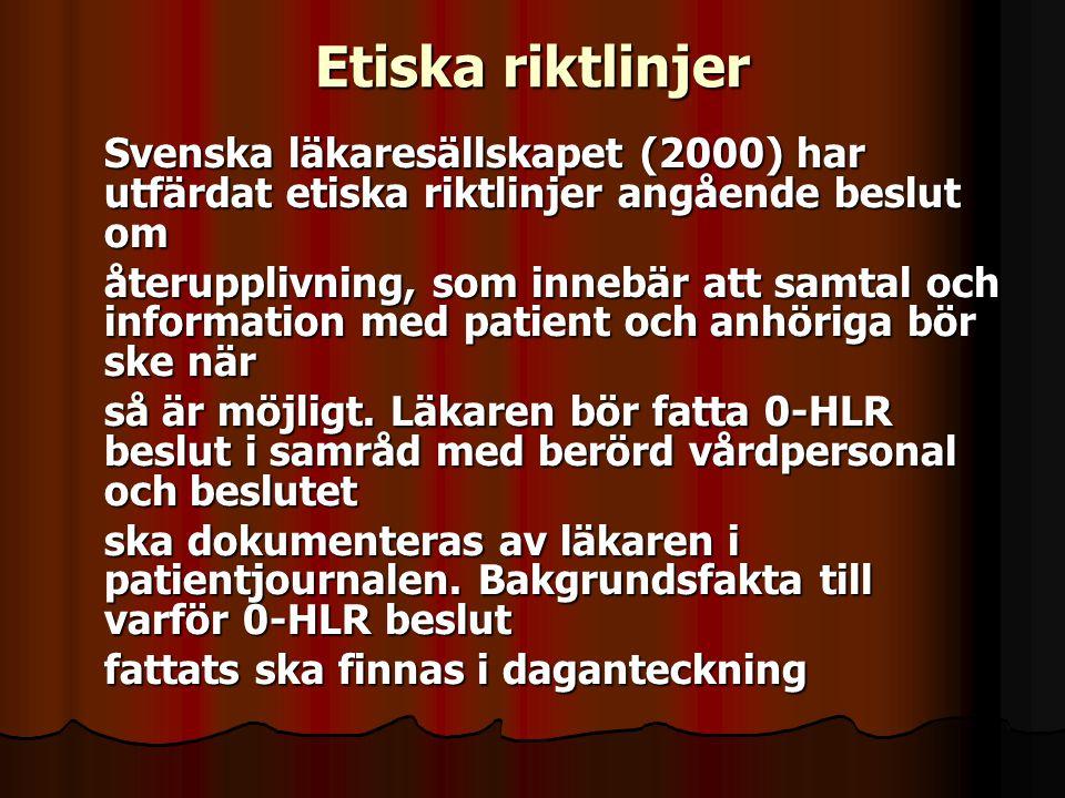 Etiska riktlinjer Svenska läkaresällskapet (2000) har utfärdat etiska riktlinjer angående beslut om återupplivning, som innebär att samtal och informa